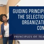 Guiding Principles in the Selection and Organization of Content