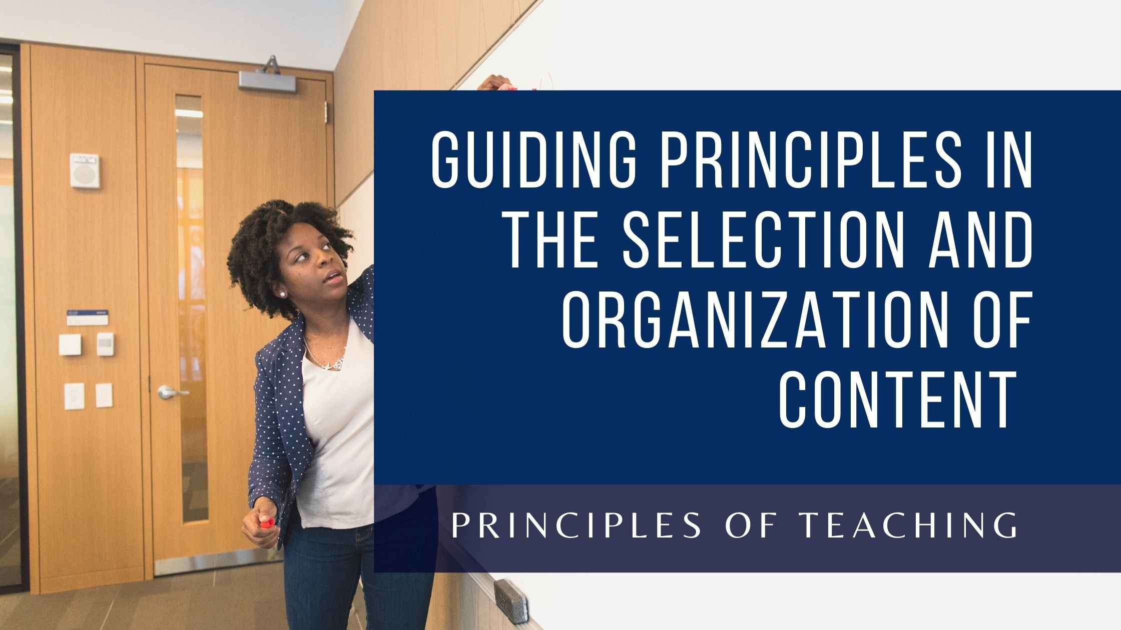 Principles in the Selection and Organization of Content