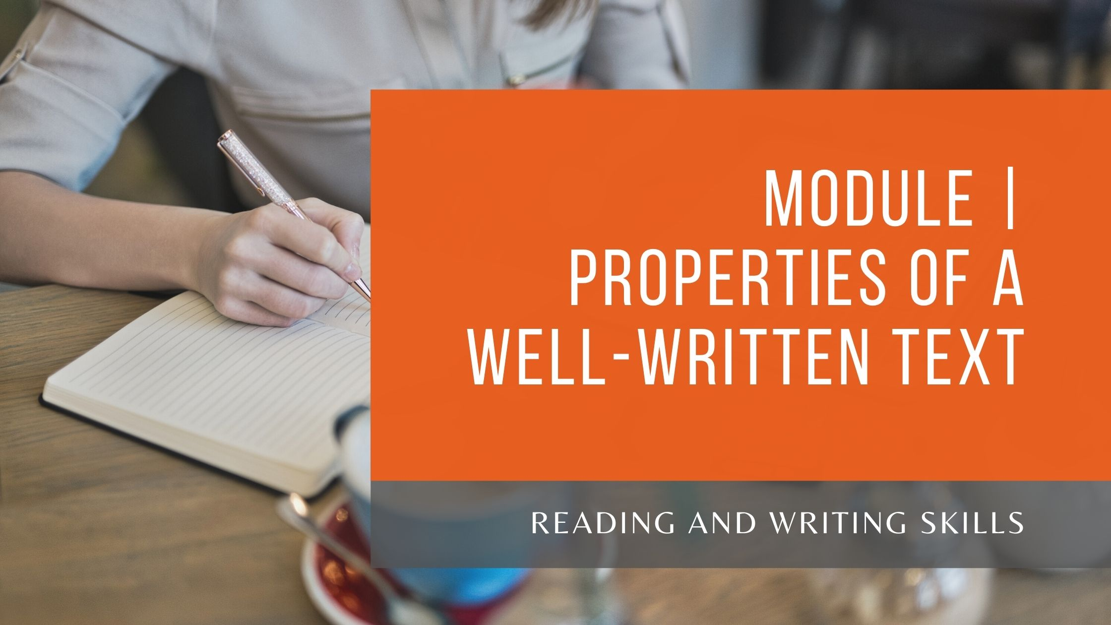 Module | Properties of a Well-written Text